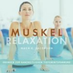 Muskelrelaxation nach E. Jacobson, Audio-CD