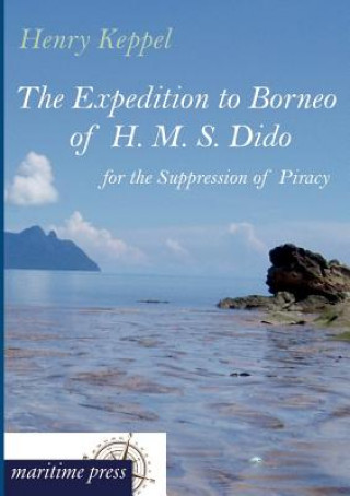 Expedition to Borneo of H. M. S. Dido for the Suppression of Piracy
