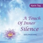 A Touch of Inner Silence - Seelengesang, 1 Audio-CD