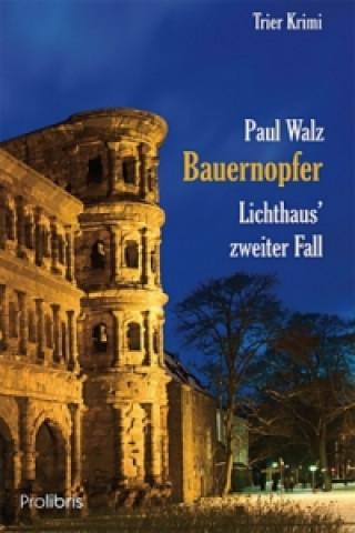 Bauernopfer - Lichthaus zweiter Fall