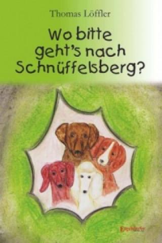 Wo bitte gehts nach Schnüffelsberg?