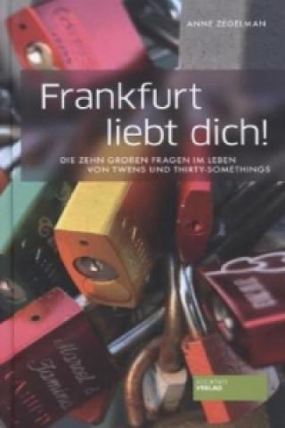 Frankfurt liebt dich!