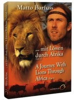Mit Löwen durch Afrika. A Journey With Lions through Africa. Tl.1