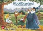 Blockflötenland, Schule für Blockflöte. Bd.1