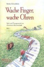 Wache Finger, wache Ohren. H.1