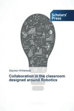 Collaboration in the classroom designed around Robotics
