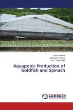 Aquaponic Production of Goldfish and Spinach