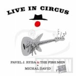 Michal David & Pavel J. Ryba & The Fish - Live in Circus - CD