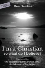 I'm a Christian, So What Do I Believe?