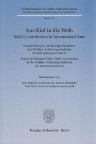 Aus Kiel in die Welt. Kiels Contribution to International Law