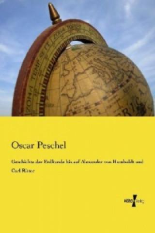 Geschichte der Erdkunde bis auf Alexander von Humboldt und Carl Ritter