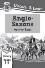 KS2 Discover & Learn: History - Anglo-Saxons Activity Book,