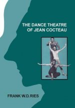 Dance Theatre of Jean Cocteau