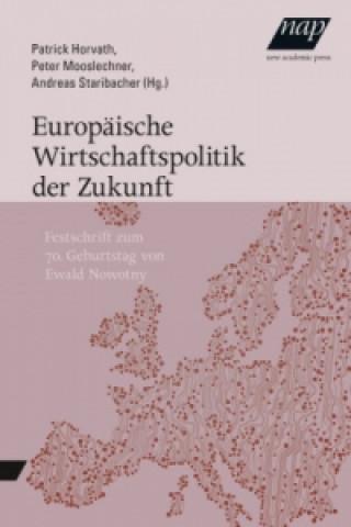 Europäische Wirtschaftspolitik der Zukunft