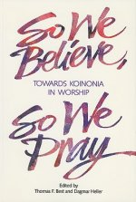 So We Believe, So We Pray