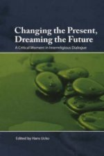Changing the Present, Dreaming the Future