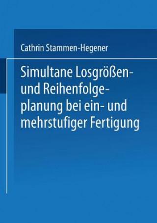 Simultane Losgroessen- Und Reihenfolgeplanung Bei Ein- Und Mehrstufiger Fertigung