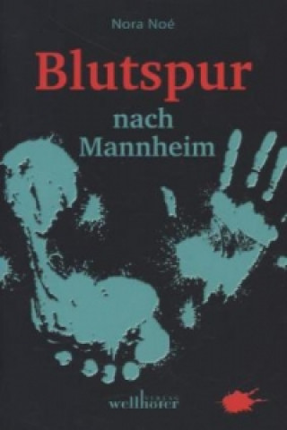 Blutspur nach Mannheim
