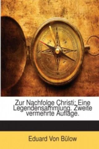 Zur Nachfolge Christi: Eine Legendensammlung