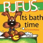 Rufus Its Bath Time