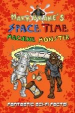 Mark Brake's Space, Time, Machine, Monster