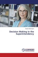 Decision Making in the Superintendency