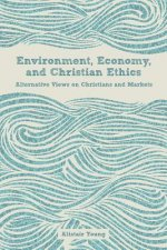 Environment, Economy, and Christian Ethics