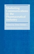 Marketing Communications in the Pharmaceutical Industry