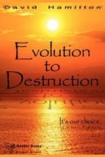 Evolution to Destruction