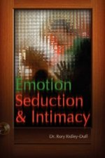 Emotion, Seduction and Intimacy