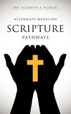 Alternate Medicine Scripture Pathways