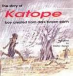 Story of Katope Boy Created from Dark Brown Earth