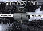 Dams Raid Through the Lens