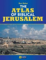 Atlas of Biblical Jerusalem
