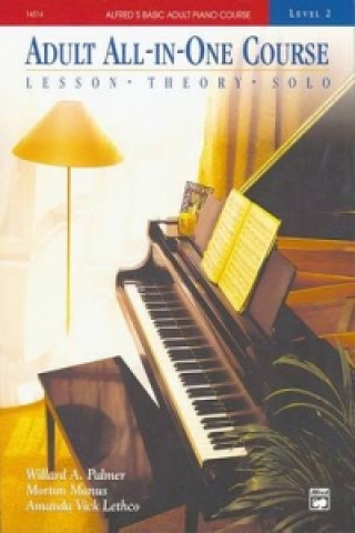 Alfred's Basic Adult All-In-One Course, Bk 2: Lesson * Theory * Solo, Comb Bound Book ( Alfred's Basic Adult Piano Course #BK 2 )