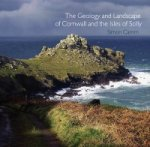 Geology and Landscape of Cornwall and the Isles of Scilly