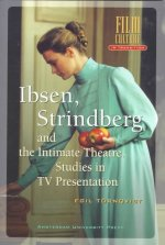 Ibsen, Strindberg and the Intimate Theatre