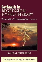 CATHARSIS IN REGRESSION HYPNOTHERAPY VOL