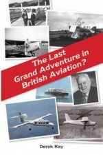 Last Grand Adventure in British Aviation?