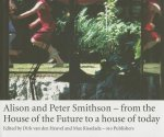 Smithson Alison & Peter - from the House of the Future to a House for Today