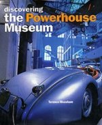 Discovering the Powerhouse Museum