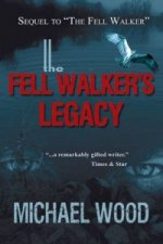 The Fell Walker's Legacy