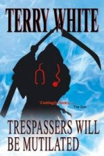 Trespassers Will be Mutilated