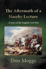 Aftermath of a Naseby Lecture - a Story of the English Civil War
