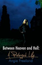 Between Heaven and Hell, a Privileged Life