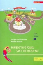 Say it the Polish Way (Powiedz to Po Polsku)