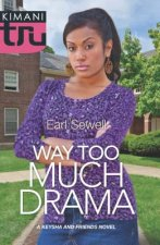 Way Too Much Drama (Mills & Boon Kimani) (A Keysha and Friends Novel - Book 3)