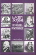 Sanctity and Scandal in Bedfordshire and Buckinghamshire
