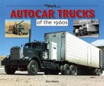 Autocar Trucks of the 1960s At Work