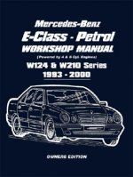 Mercedes-Benz E-Class - Petrol W124 and W210 Workshop Manual 1993-2000